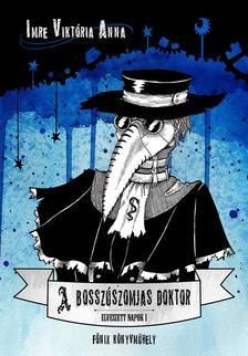 Imre Viktória Anna - A bosszúszomjas doktor