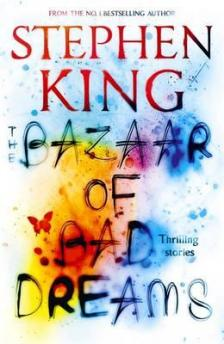 Stephen King - THE BAZAAR OF BAD DREAMS