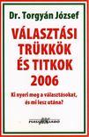 dr. Torgyán József - Választási trükkök és titkok 2006 [antikvár]