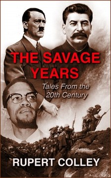 Colley Rupert - The Savage Years [eKönyv: epub, mobi]