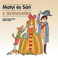 Macourek-Born - Matyi és Sári a történelemben