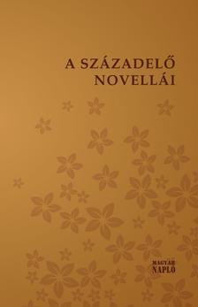 - A századelő novellái