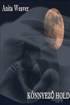Anita Weaver - Könnyező hold [eKönyv: epub, mobi]