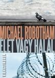 Michael Robotham - Élet vagy halál [eKönyv: epub, mobi]<!--span style='font-size:10px;'>(G)</span-->