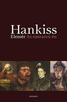 Hankiss Elemér - Az ezerarcú én