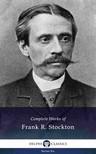 Stockton Frank Richard - Delphi Complete Works of Frank R. Stockton (Illustrated) [eKönyv: epub, mobi]