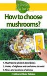 Olivier Rebiere Cristina Rebiere, - How to choose mushrooms? [eKönyv: epub, mobi]