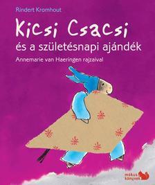 Rindert Kromhout - Annemarie van Haeringen - Kicsi Csacsi és a születésnapi ajándék ###