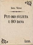 Maja Ožegović Jules Verne, - Put oko svijeta u 80 dana [eKönyv: epub,  mobi]
