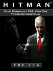 Yuw The - Hitman 2 Game Download,  PS4,  Xbox One,  Tips,  Guide Unofficial [eKönyv: epub,  mobi]