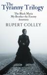 Colley Rupert - The Tyranny Trilogy [eKönyv: epub, mobi]