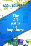 Loupescou Aggil - The 21 Paths to Happiness [eKönyv: epub,  mobi]