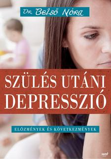 Dr. Belső Nóra - Szülés utáni depresszió