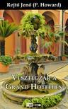 REJTŐ JENŐ - Vesztegzár a Grand Hotelben [eKönyv: epub, mobi]<!--span style='font-size:10px;'>(G)</span-->
