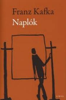 Franz Kafka - Naplók