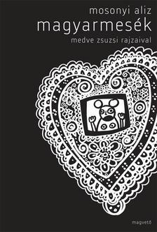 Mosonyi Alíz - Magyarmesék