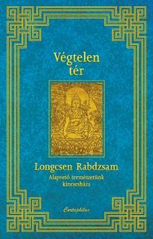Longcsen Rabdzsam - Végtelen tér - Alapvető természetünk kincsesháza