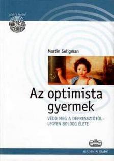 Martin Seligman - Az optimista gyermek