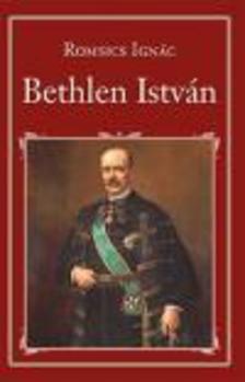 ROMSICS IGNÁC - Bethlen István - Nemzeti Könyvtár 19.