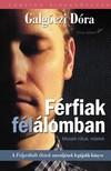 Galgóczi Dóra - Férfiak félálomban [eKönyv: epub, mobi]<!--span style='font-size:10px;'>(G)</span-->