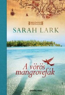 Sarah Lark - A vörös mangrovefák [eKönyv: epub, mobi]