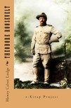 Lodge Henry Cabot - Theodore Roosevelt [eKönyv: epub,  mobi]