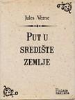Blanka Bukač, Édouard Riou, Jules Verne - Put u središte zemlje [eKönyv: epub,  mobi]