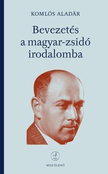 Komlós Aladár - Bevezetés a magyar-zsidó irodalomba