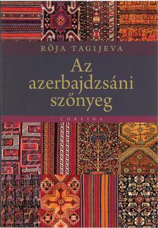 Röja Tagijeva - Az azerbajdzsáni szőnyeg