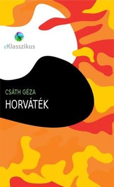 Csáth Géza - Horváték [eKönyv: epub, mobi]