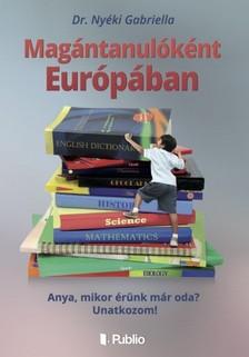 Dr.Nyéki Gabriella - Magántanulóként Európában [eKönyv: epub, mobi]