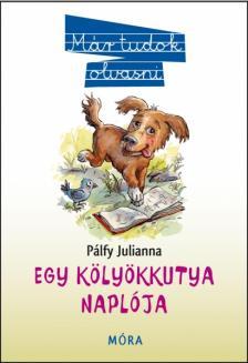 Pálfi Julianna - Egy kölyökkutya naplója (7. kiadás)