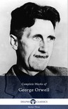 George Orwell - Delphi Complete Works of George Orwell (Illustrated) [eKönyv: epub,  mobi]