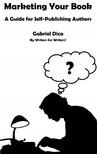Dica Gabriel - Marketing Your Book [eKönyv: epub,  mobi]