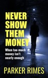 Rimes Parker - Never Show Them Money [eKönyv: epub,  mobi]
