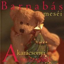Telegdi Ágnes - BARNABÁS MESÉI - A KARÁCSONYI VARÁZSGÖMB