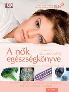 JARVIS, SARAH DR.(FŐSZERK.) - Női egészségkönyv