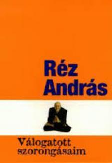 Réz András - VÁLOGATOTT SZORONGÁSAIM /FVE/