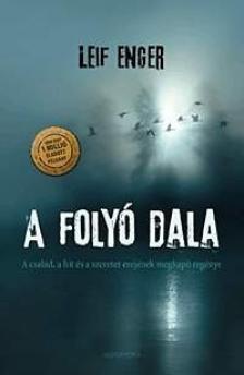 Leif Enger - A folyó dalaA család, a hit és a szeretet erejének megkapó regénye