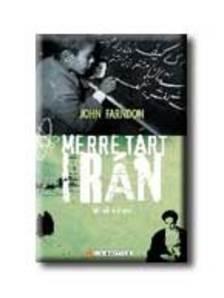 John Farndon - MERRE TART IRÁN - FÉLELMEK ÉS TÉNYEK