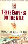 GREEN, DOMINIC - Three Empires on the Nile - The Victorian Jihad, 1869-1899 [antikvár]
