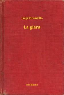 Luigi Pirandello - La giara [eKönyv: epub, mobi]