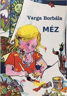 Varga Borbála - Méz