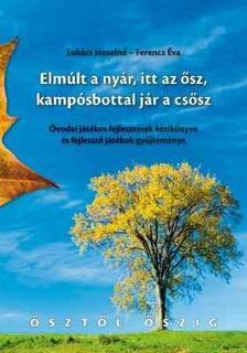 Lukács Józsefné - Ferencz Éva - Elmúlt a nyár, itt az ősz, kampósbottal jár a csősz