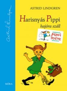 Astrid Lindgren - HARISNYÁS PIPPI HAJÓRA SZÁLL - KEMÉNY BORÍTÓS