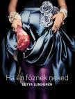 Lotta Lundgren - HA ÉN FŐZNÉK NEKED - A VÉGZET ASSZONYA A KONYHÁBAN