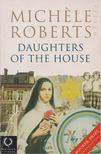 Roberts, Michele - Daughters of the House [antikvár]
