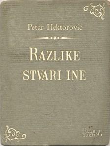 Hektoroviæ Petar - Razlike stvari ine [eKönyv: epub, mobi]