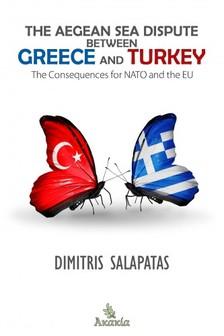 Salapatas Dimitris - The Aegean Sea Dispute between Greece and Turkey [eKönyv: epub, mobi]