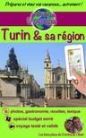 Olivier Rebiere Cristina Rebiere, - eGuide Voyage: Turin et sa région [eKönyv: epub,  mobi]